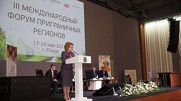 Председатель СФ приняла участие воткрытии III Форума приграничных регионов